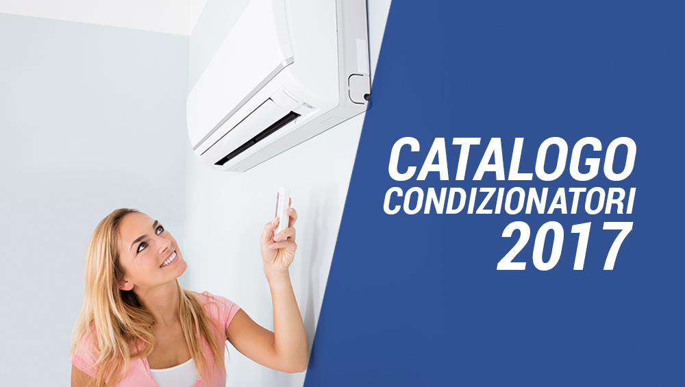 Catalogo condizionatori 2017 eco center - Condizionatori detrazione 2017 ...
